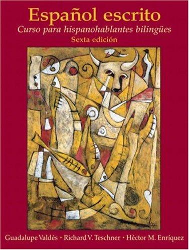 Español escrito: Curso para hispanohablantes bilingües (6th Edition)