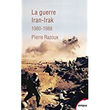 La guerre Iran-Irak (TEMPUS t. 706) (French Edition)