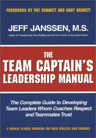 Download Team Captain's Leadership Manual: The Complete Guide to Developing Team Leaders Whom Coaches Respect and Teammates Trust: 1st (First) Edition PDF ePub fb2 ebook