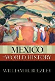 Mexico in World History, William H. Beezley, 0195337905