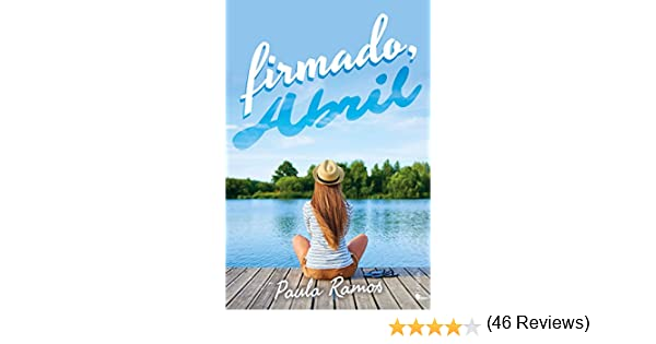Firmado, Abril: Amazon.es: Paula Ramos: Libros