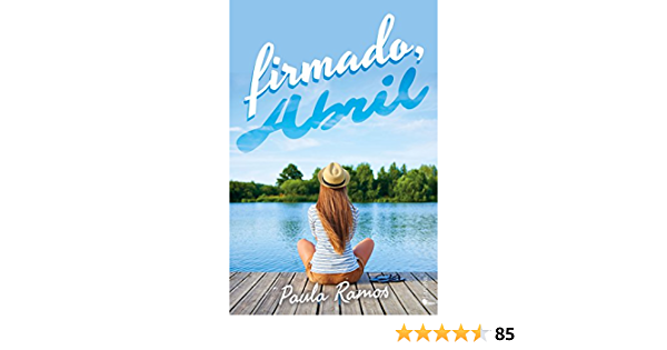 Firmado Abril (JUVENIL): Amazon.es: Paula Ramos: Libros