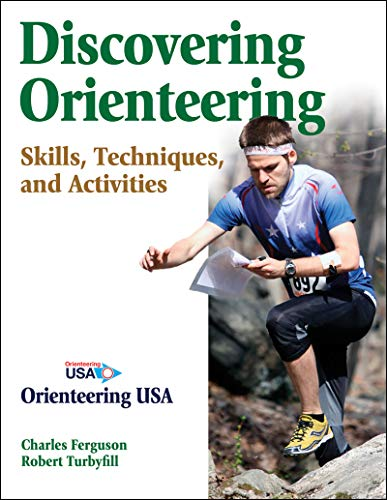 Discovering Orienteering: Skills, Techniques, and Activities (Map Use Compass A To And How)