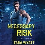Necessary Risk | Tara Wyatt