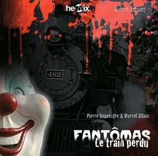 Fantômas [01] : le train perdu, Souvestre, Pierre