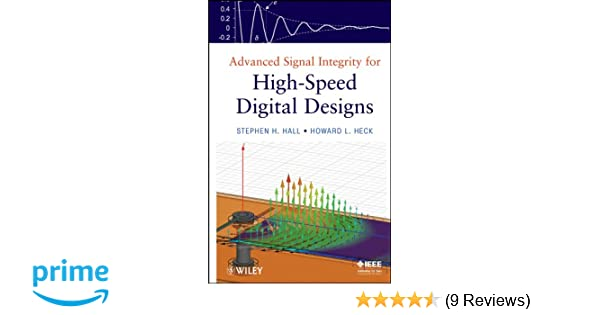 advanced signal integrity for high speed digital designs hall stephen h heck howard l