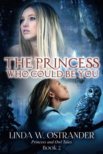 Download The Princess Who Could Be You, Book 2: Princess and Owl Tales (Volume 2) pdf epub