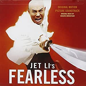 Jet Li's Fearless (Original Motion Picture Soundtrack)
