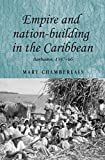 Front cover for the book Empire and Nation-building in the Caribbean: Barbados, 1937-66 (Studies in Imperialism) by Mary Chamberlain