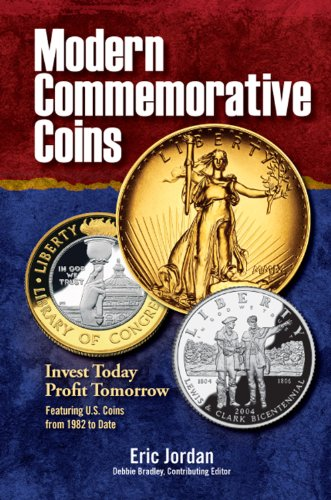 Modern Commemorative Coins: Invest Today, Profit Tomorrow: Featuring U.S. Coins From 1982 to Date