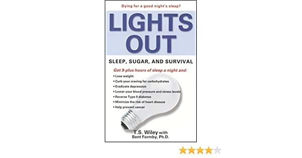 Lights Out: Sleep, Sugar, and Survival (English Edition) eBook: T. S. Wiley, Bent Formby: Amazon.es: Tienda Kindle
