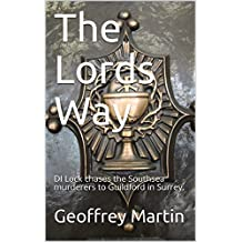 The Lords Way: DI Lock chases the Southsea murderers to Guildford in Surrey. (DI Lock investigates Book 2)