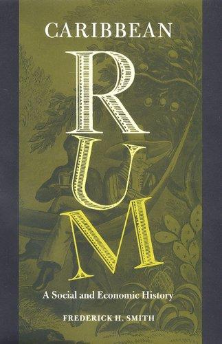 Caribbean Rum: A Social and Economic History pdf epub