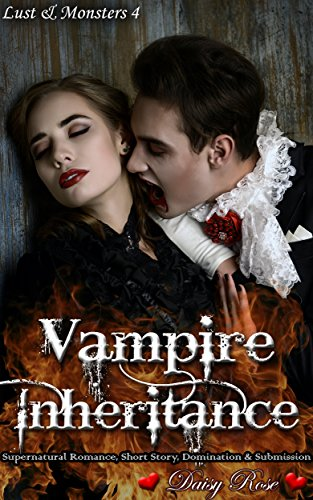 Vampire Inheritance Supernatural Romance Short Story Domination Submission Lust Monsters