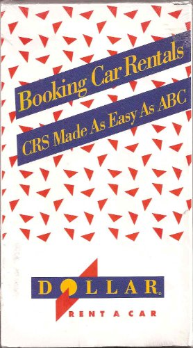 Booking Car Rentals  Computerized Reservation System  Crs  Made As Easy As Abc  Dollar Rent A Car  Volume 1