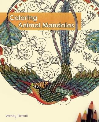 Read Online By Wendy Piersall Coloring Animal Mandalas (Clr) PDF