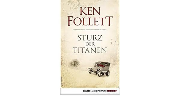 Sturz der Titanen (Jahrhundert-Trilogie, Band 1) eBook: Ken ...
