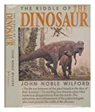The Riddle of the Dinosaur, John Noble Wilford, 0394527631