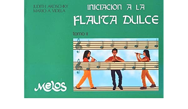 Amazon.com: AKOSCHKY y VIDELA - Iniciacion a la Flauta Dulce ...
