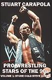 Pro Wrestling Stars Of The 90s Volume 1: Stone Cold Steve Austin