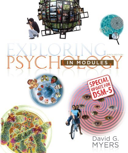 By David G. Myers Exploring Psychology in Modules with Updates on DSM-5 (Ninth Edition)