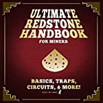 Ultimate Redstone Handbook for Miners: Basics, Traps, Circuits, & More! |  Blast Off Books