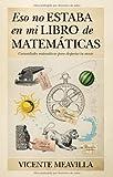 Eso no estaba en mi libro de Matemáticas: Curiosidades matemáticas para despertar tu mente (Mathemática)