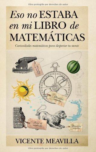 Eso no estaba en mi libro de Matematicas Curiosidades matematicas para despertar tu mente (Mathemat