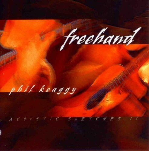 freehand-acoustic-sketches-2-by-phil-keaggy-2003-12-09