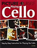 img - for Picture Yourself Playing Cello: Step-by-Step Instruction for Playing the Cello by Jim Aikin (2011-03-17) book / textbook / text book
