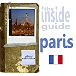 The Inside Guide To Paris | Saland Publishing