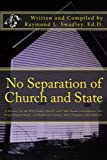 2nd Edition No Separation of Church and State: A History of the Old Propst Church and  One-Room Schoolhouse, the Propstburg School,  of Pendleton County, West Virginia