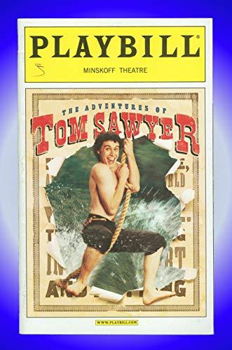 The Adventures of Tom Sawyer, Broadway Playbill + Don Schlitz, John Dossett, Tom Aldredge, Joshua Park, Jim Poulos, Kristen Bell, Linda Purl, Jane Connell, Tommy Hollis, Kevin Serge Durand