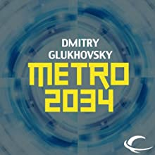Metro 2034 Audiobook by Dmitry Glukhovsky Narrated by Rupert Degas