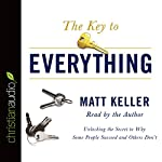 The Key to Everything: Unlocking the Secret to Why Some People Succeed and Others Don't | Matt Keller