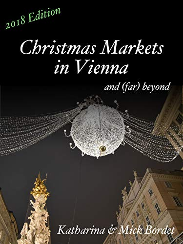 Christmas Markets in Vienna: NEW 2018 Edition