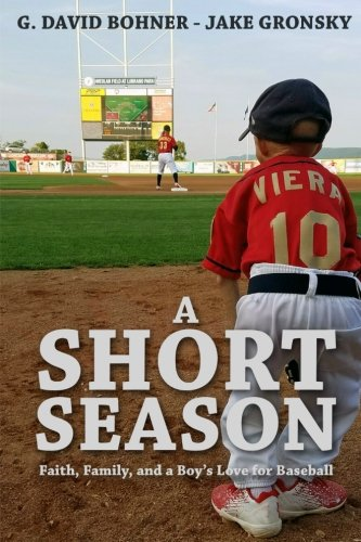 (A Short Season: Faith, Family, and a Boy's Love for Baseball)