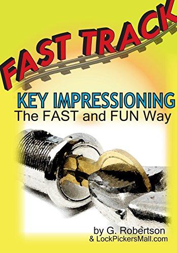 Fast Track Key Impressioning: The Fast and Fun Way to Make Keys for Locks (Impressioning Keys)