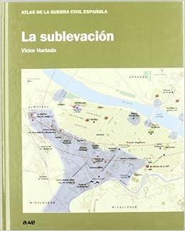 SUBLEVACION,LA (ATLAS DE LA GUERRA CIVIL ESPAÑOLA): Amazon.es ...
