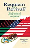 Requiem or Revival?: The Promise of North American Integration