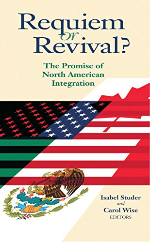 (Requiem or Revival?: The Promise of North American Integration)