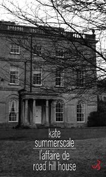 L'affaire de Road Hill House : L'assassinat du petit Saville Kent par Summerscale