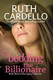 Bedding the Billionaire (Legacy Collection, #3) by Ruth A Cardello front cover
