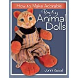 How to Make Adorable Baby Animal Dolls: With Soft-Sculpted Bodies and Heads Made with Silky-Smooth Home-Made Air-Dry Clay by Jonni Good (2013-06-13)