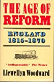 The Age of Reform, 1815-1870, Woodward, Llewellyn, 0192852620