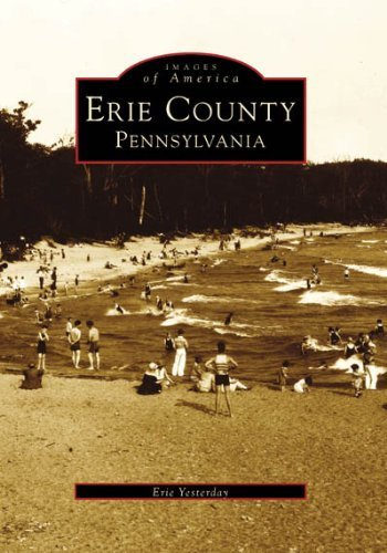 Erie County Pennsylvania (PA) (Images of America) by Erie Yesterday - Shopping Pa Erie