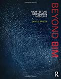 img - for Beyond BIM: Architecture Information Modeling book / textbook / text book