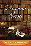 Drawing Close: The Fourth Novel in the Rosemont Series (Volume 4)