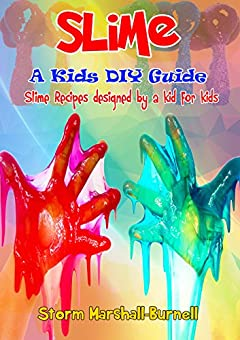 How to Make Slime: Recipes for Kids made by a Kid