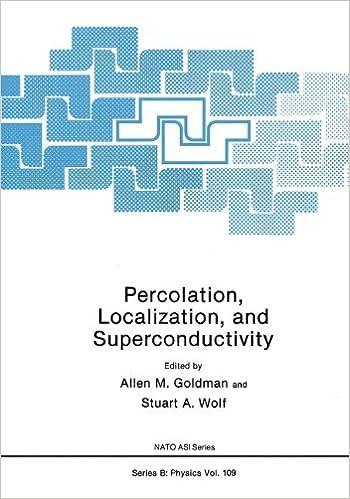 Percolation, Localization, and Superconductivity (NATO Asi Series. Series B, Physics, V. 109)
